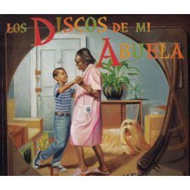 Los Discos de mi Abuela de Eric Velásquez